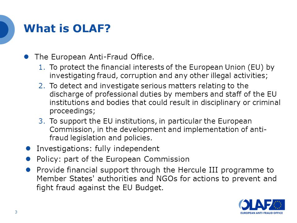 What is OLAF.The European Anti-Fraud Office.