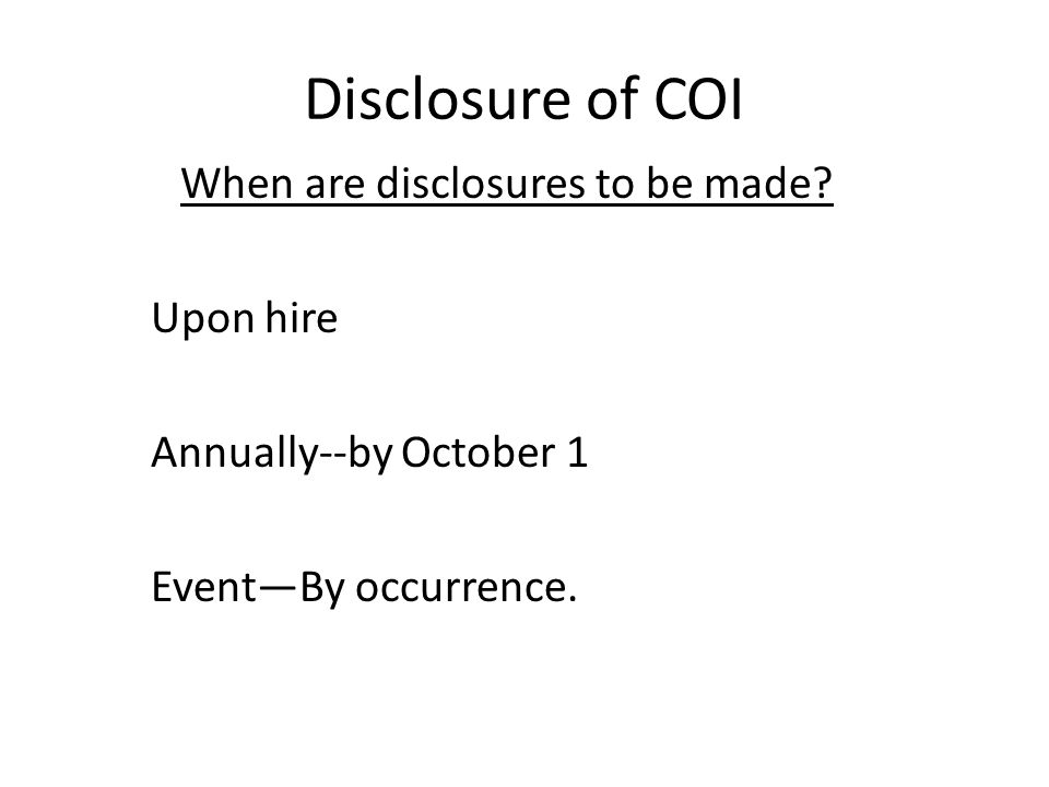 Disclosure of COI When are disclosures to be made.