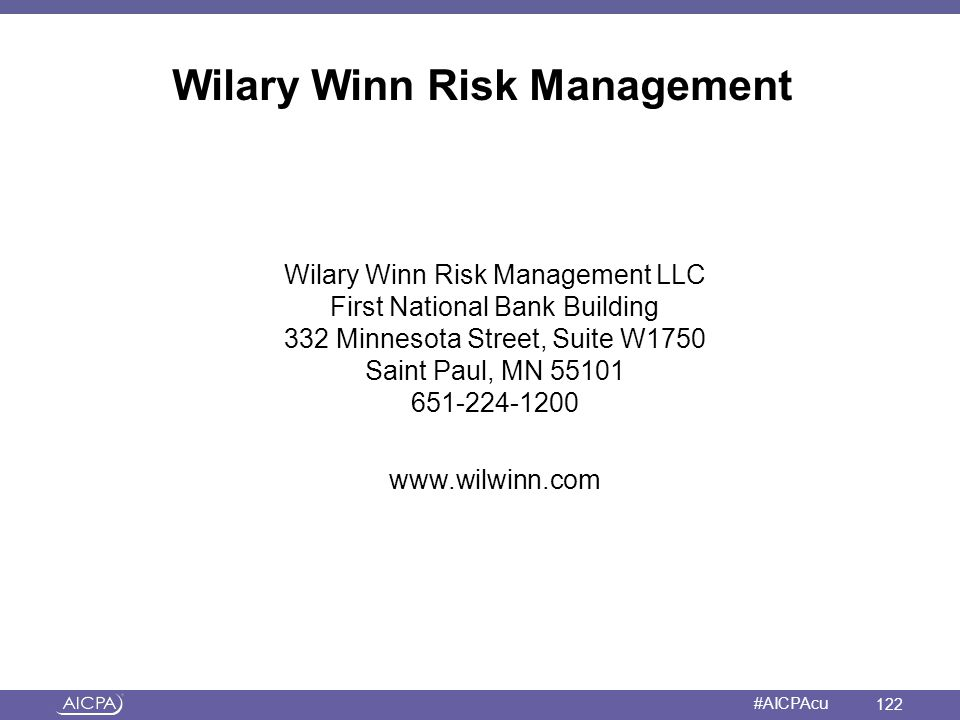 American Institute of CPAs #AICPAcu Wilary Winn Risk Management Wilary Winn Risk Management LLC First National Bank Building 332 Minnesota Street, Sui