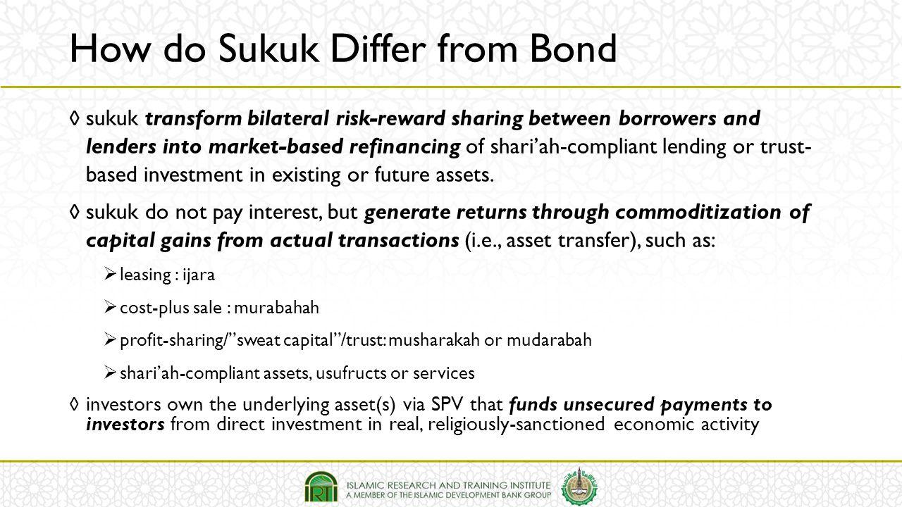 ◊ sukuk transform bilateral risk-reward sharing between borrowers and lenders into market-based refinancing of shari'ah-compliant lending or trust- ba