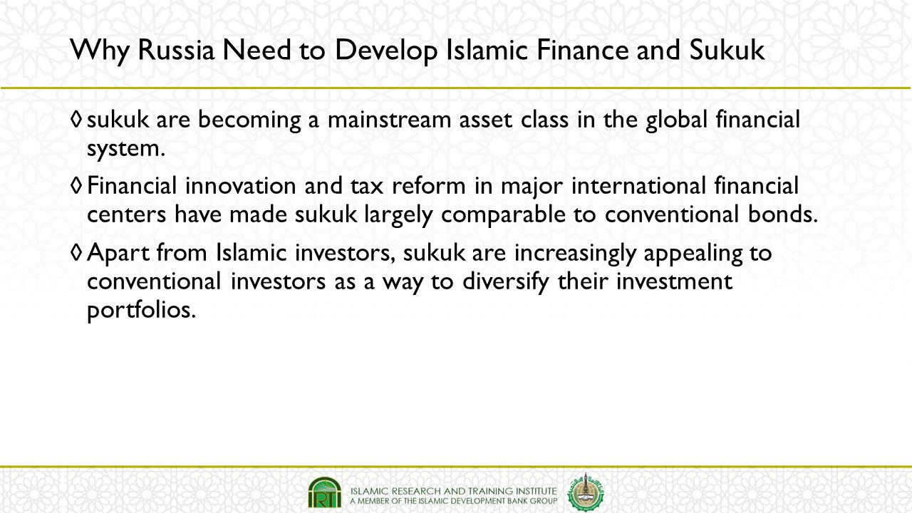 ◊ sukuk are becoming a mainstream asset class in the global financial system. ◊ Financial innovation and tax reform in major international financial c
