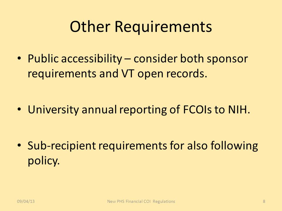Other Requirements Public accessibility – consider both sponsor requirements and VT open records.