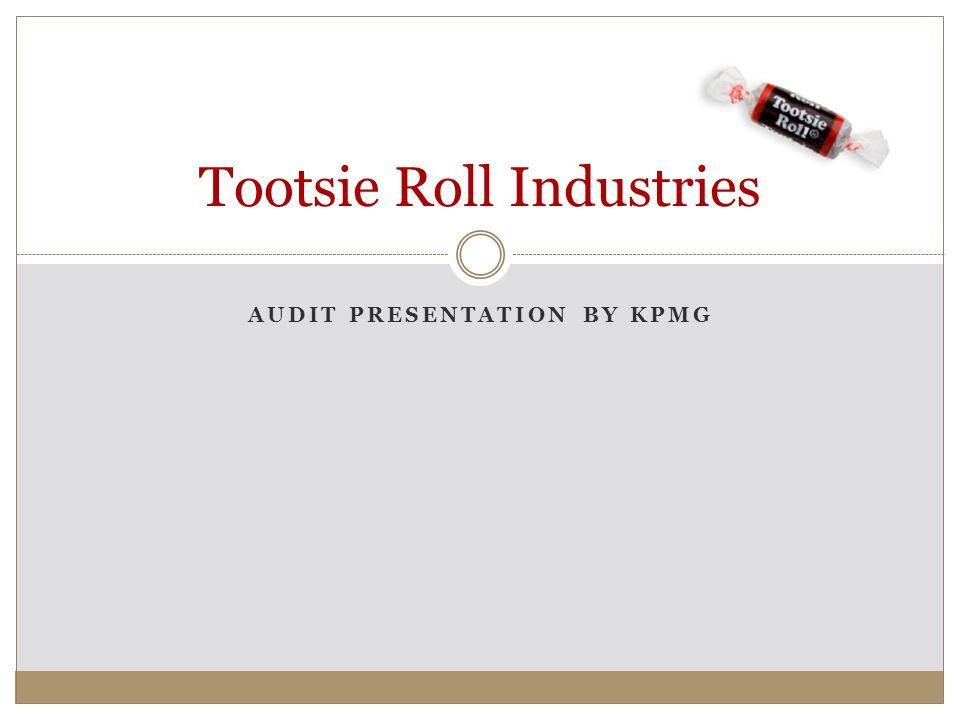 AUDIT PRESENTATION BY KPMG Tootsie Roll Industries