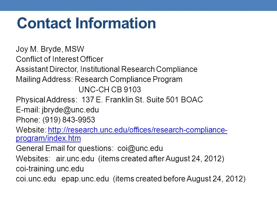 Contact Information Joy M. Bryde, MSW Conflict of Interest Officer Assistant Director, Institutional Research Compliance Mailing Address: Research Com