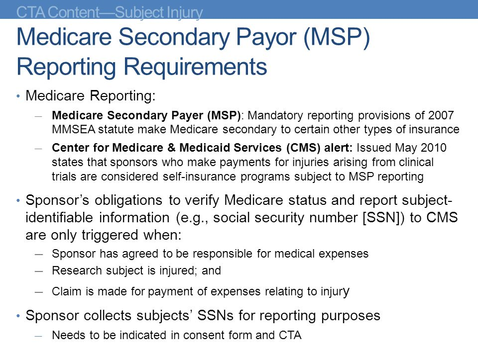 CTA Content—Subject Injury Medicare Secondary Payor (MSP) Reporting Requirements Medicare Reporting: — Medicare Secondary Payer (MSP): Mandatory repor