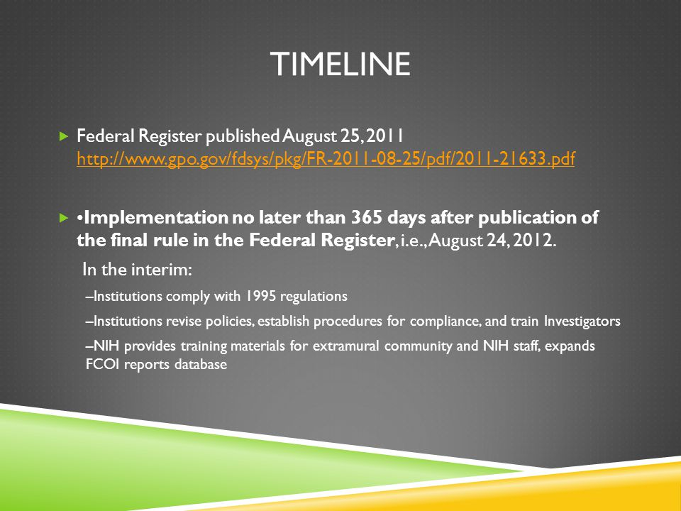 TIMELINE  Federal Register published August 25, 2011 http://www.gpo.gov/fdsys/pkg/FR-2011-08-25/pdf/2011-21633.pdf http://www.gpo.gov/fdsys/pkg/FR-2011-08-25/pdf/2011-21633.pdf Implementation no later than 365 days after publication of the final rule in the Federal Register, i.e., August 24, 2012.