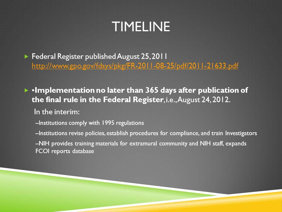 TIMELINE  Federal Register published August 25, 2011 http://www.gpo.gov/fdsys/pkg/FR-2011-08-25/pdf/2011-21633.pdf http://www.gpo.gov/fdsys/pkg/FR-20