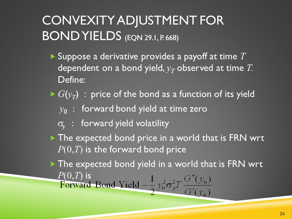 CONVEXITY ADJUSTMENT FOR BOND YIELDS (EQN 29.1, P.