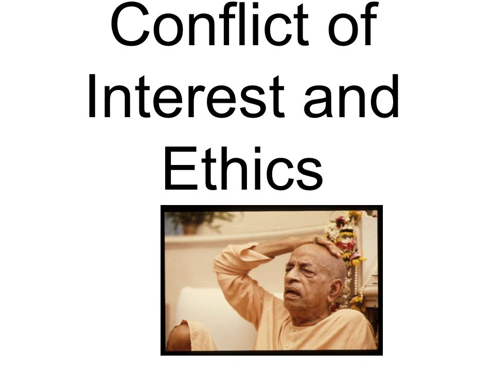 Conflict of Interest and Ethics