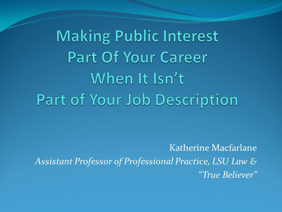 Katherine Macfarlane Assistant Professor of Professional Practice, LSU Law & True Believer