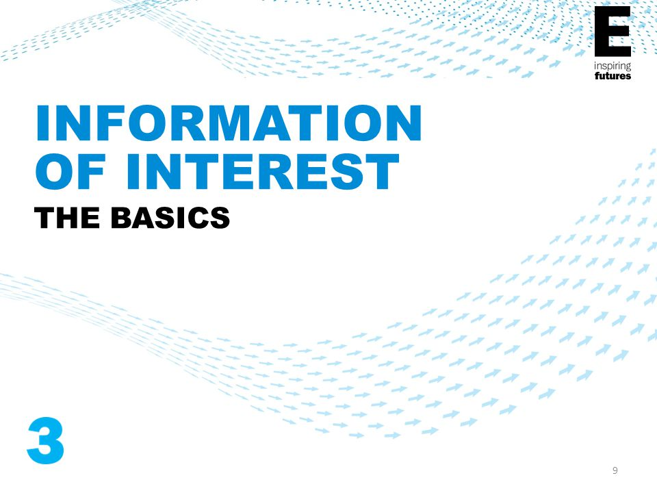 9 INFORMATION OF INTEREST THE BASICS