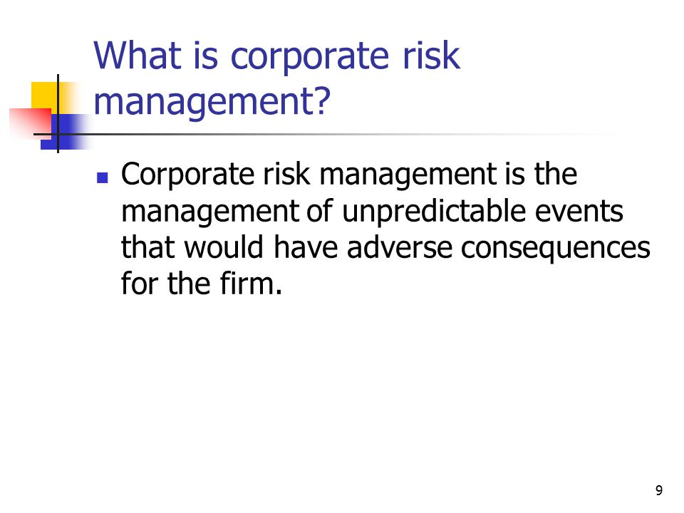 9 What is corporate risk management.