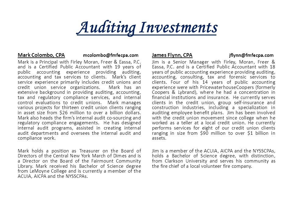 Auditing Investments Mark Colombo, CPA mcolombo@fmfecpa.com Mark is a Principal with Firley Moran, Freer & Eassa, P.C. and is a Certified Public Accou