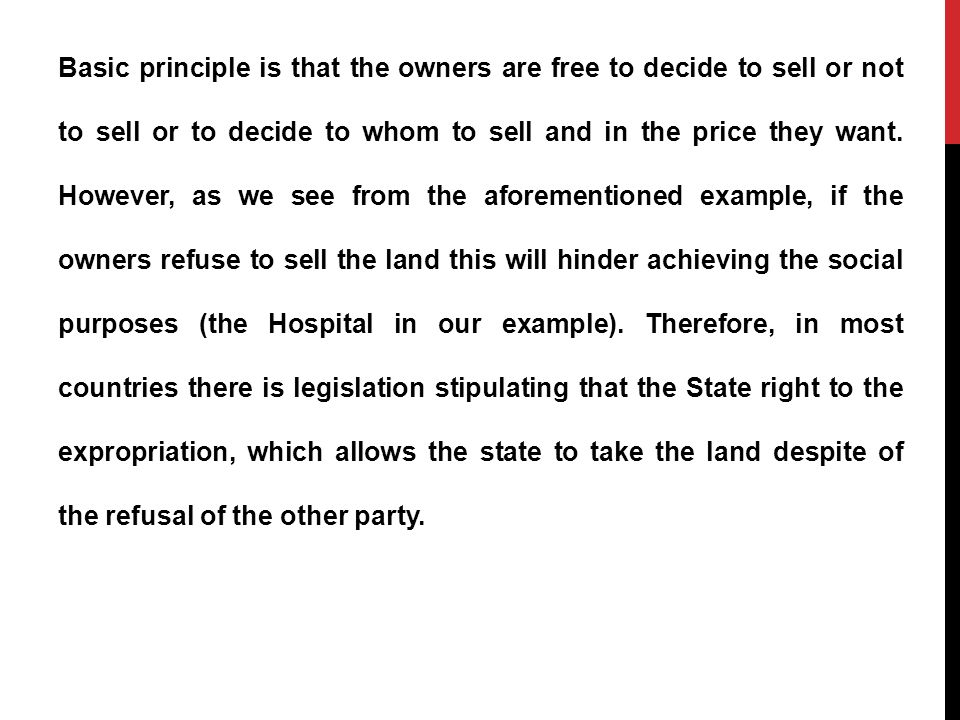 Basic principle is that the owners are free to decide to sell or not to sell or to decide to whom to sell and in the price they want.