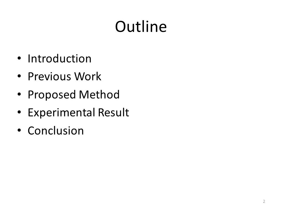 Outline Introduction Previous Work Proposed Method Experimental Result Conclusion 2