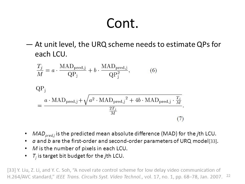 Cont. ―At unit level, the URQ scheme needs to estimate QPs for each LCU.