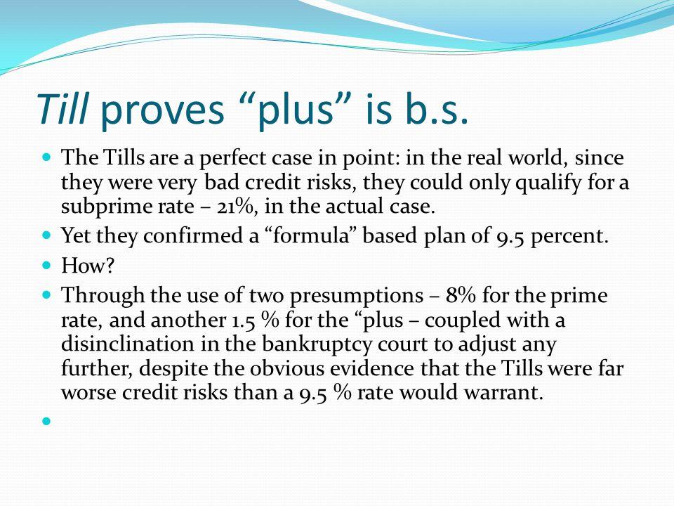 Till proves plus is b.s.
