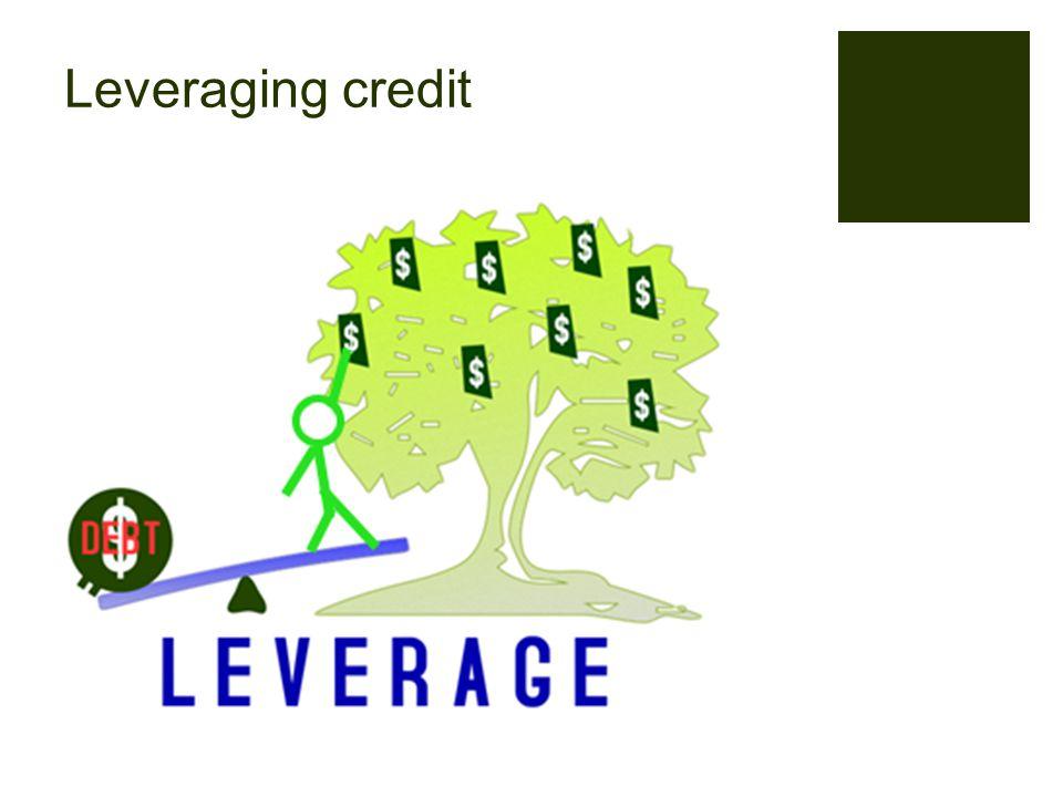 Leveraging credit
