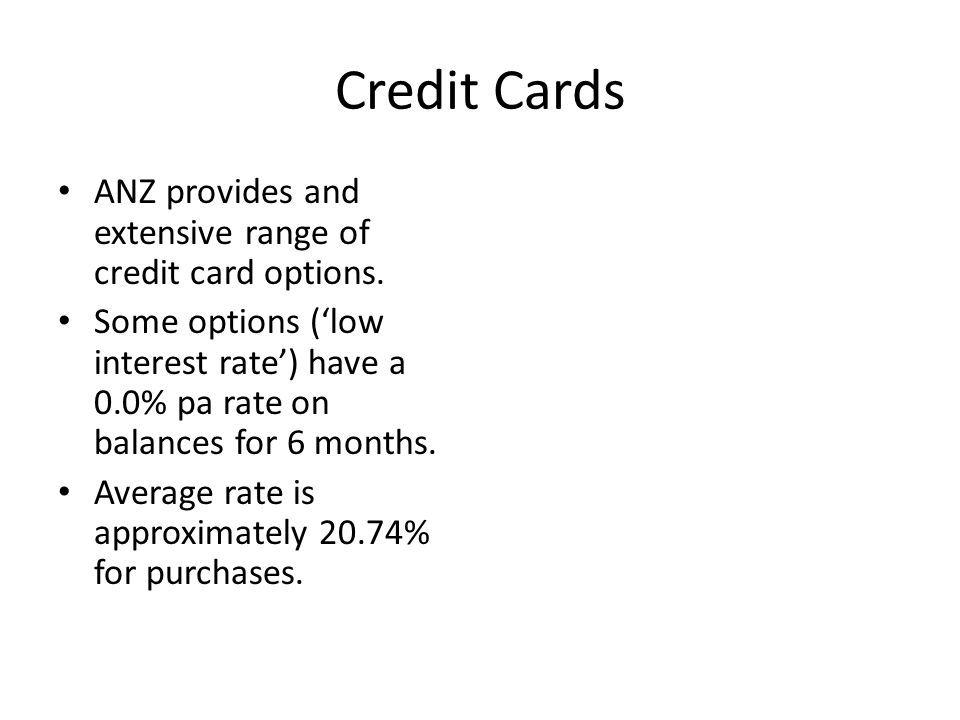 Credit Cards ANZ provides and extensive range of credit card options.