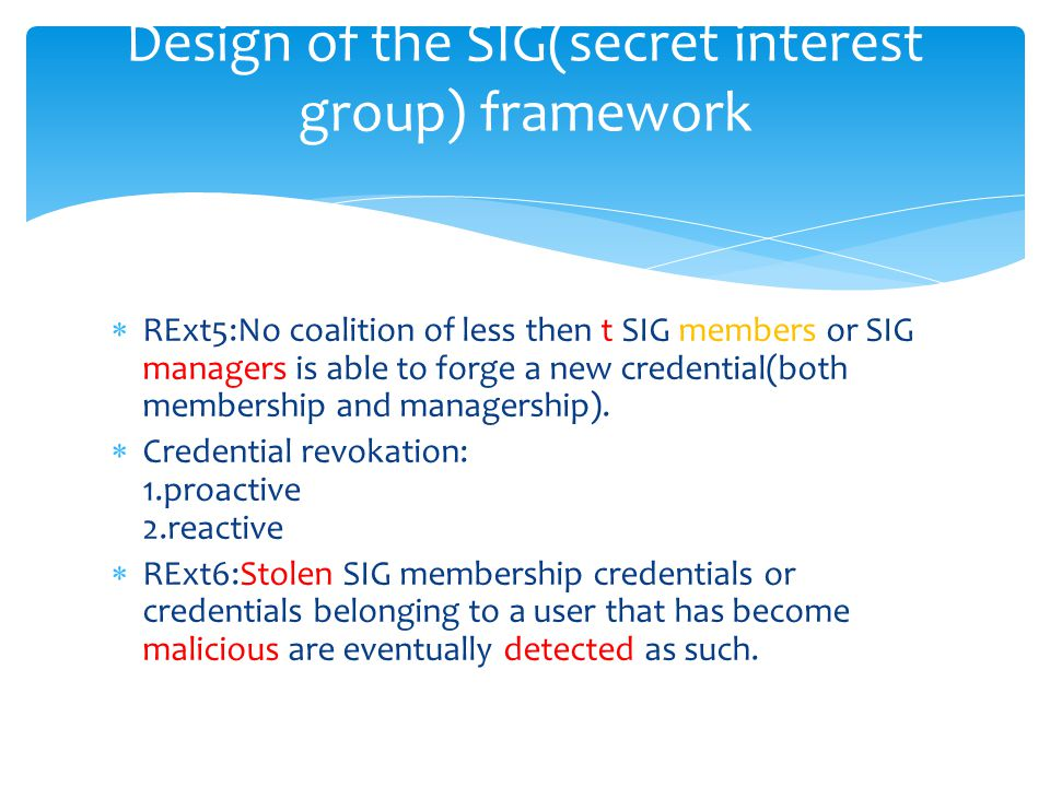  RExt5:No coalition of less then t SIG members or SIG managers is able to forge a new credential(both membership and managership).