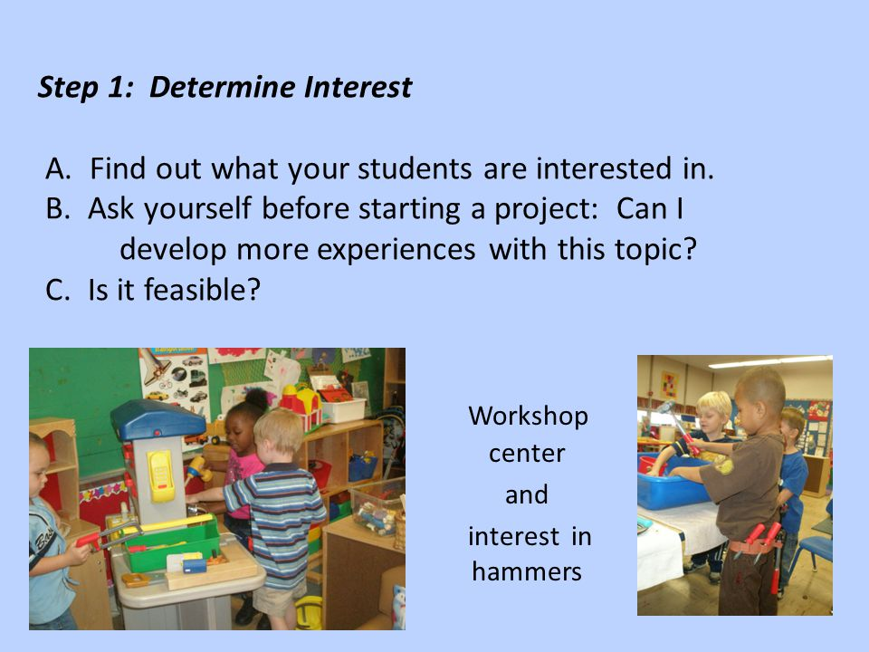Step 1: Determine Interest A. Find out what your students are interested in.