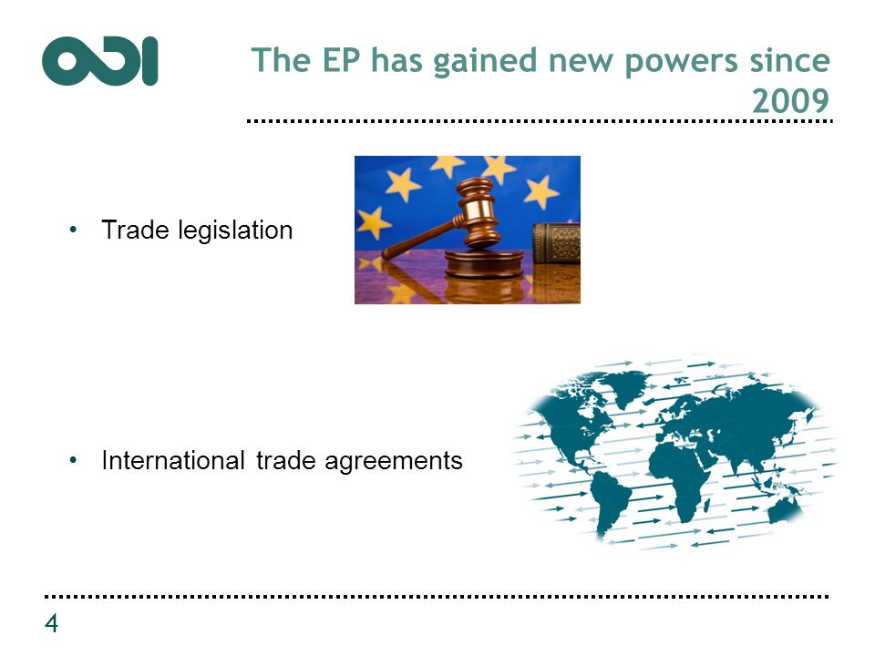 4 The EP has gained new powers since 2009 Trade legislation International trade agreements