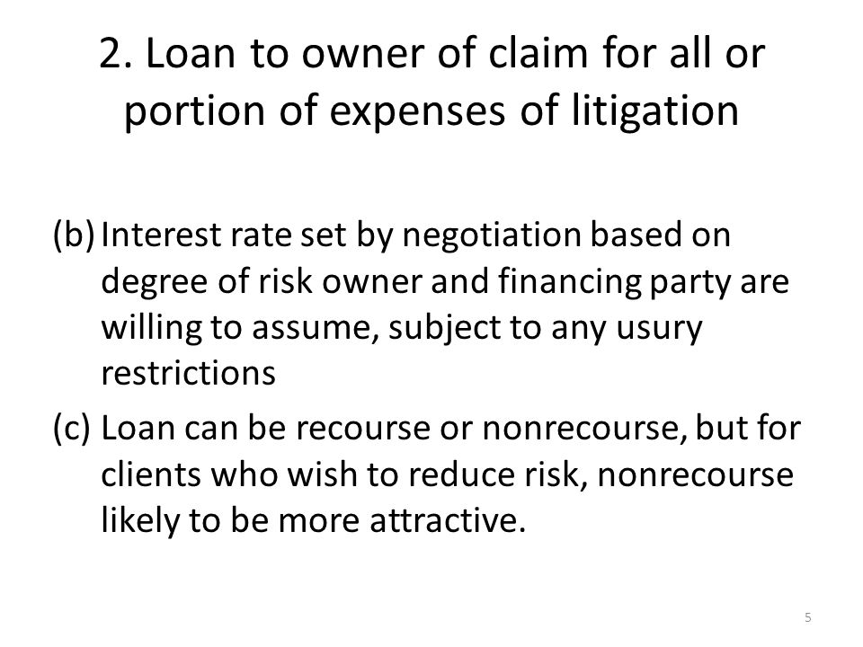 2. Loan to owner of claim for all or portion of expenses of litigation (b)Interest rate set by negotiation based on degree of risk owner and financing