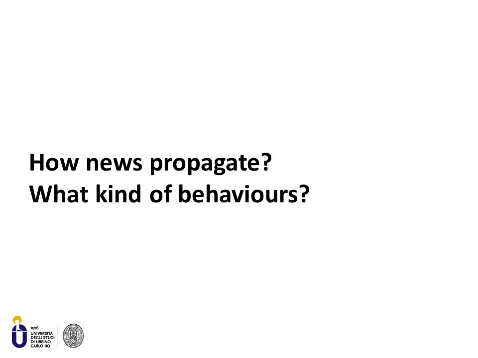 How news propagate? What kind of behaviours?