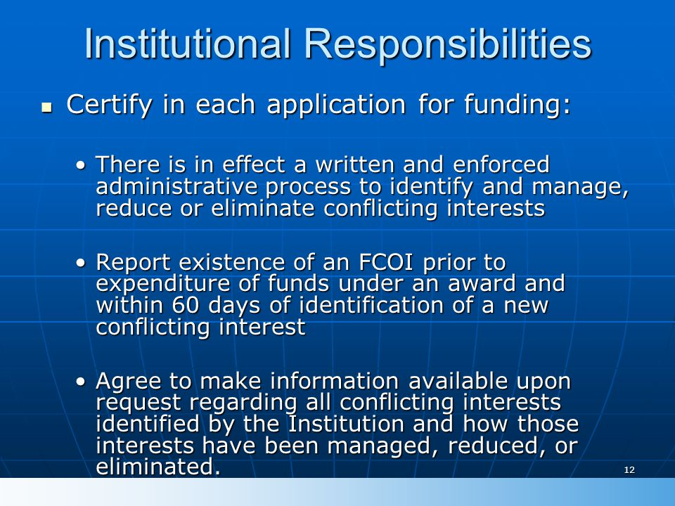 12 Institutional Responsibilities Certify in each application for funding: Certify in each application for funding: There is in effect a written and e