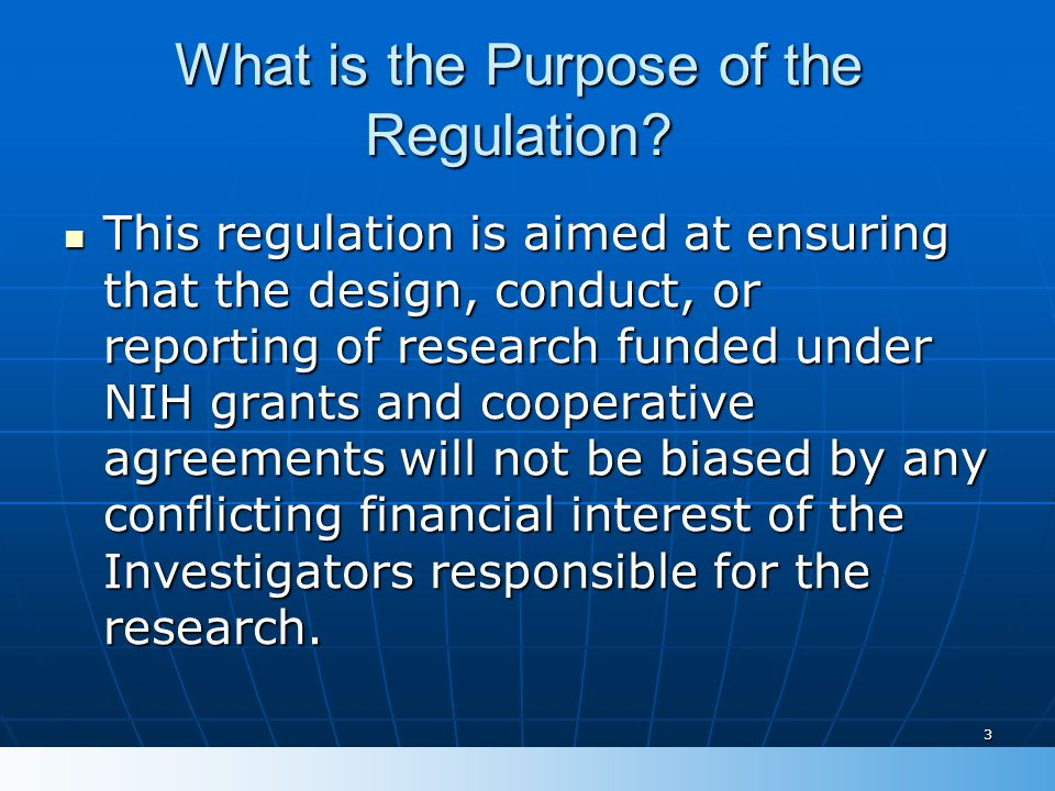 34 Major proposed changes to the regulations (cont.) Investigator disclosure requirements Investigator disclosure requirementsCURRENT: -Only SFIs related to PHS-funded research as determined by the Investigator PROPOSED: -SFIs include financial interests that are related to an Investigator's institutional responsibilities -Institutions responsible for determining whether SFI relates to PHS-funded research and is a FCOI