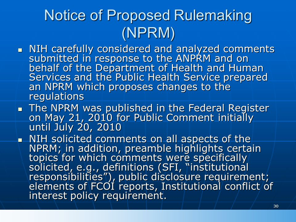 30 Notice of Proposed Rulemaking (NPRM) NIH carefully considered and analyzed comments submitted in response to the ANPRM and on behalf of the Departm
