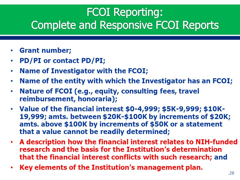 Grant number; PD/PI or contact PD/PI; Name of Investigator with the FCOI; Name of the entity with which the Investigator has an FCOI; Nature of FCOI (