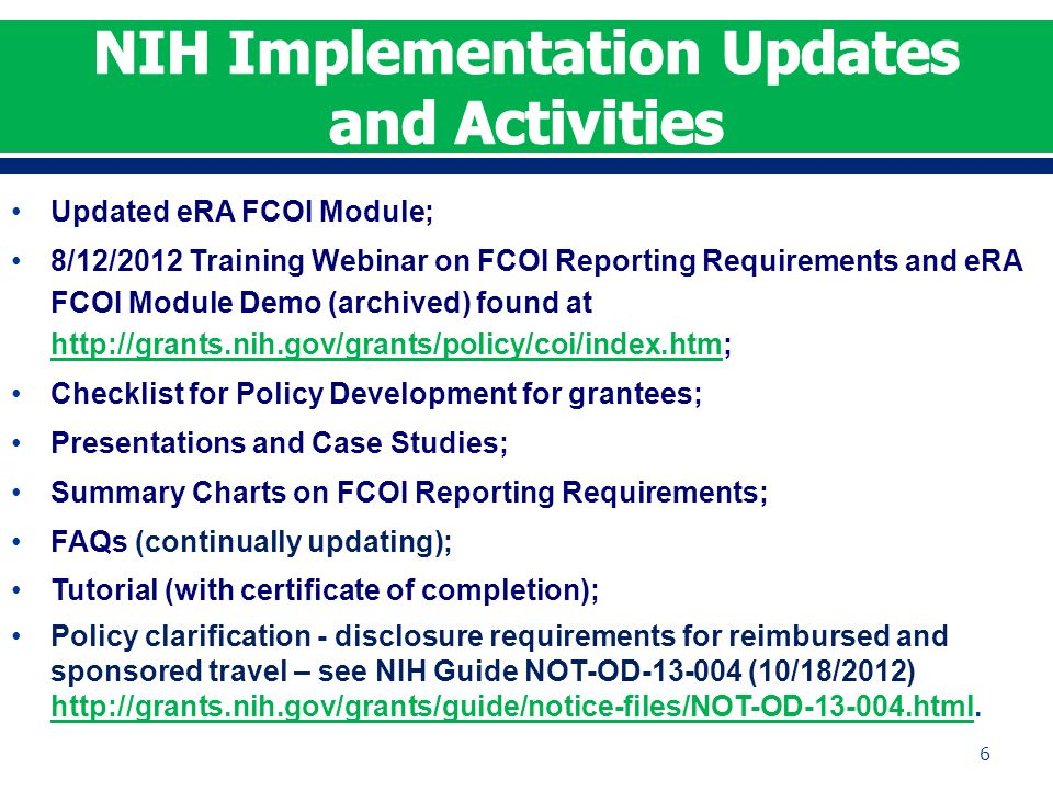 Updated eRA FCOI Module; 8/12/2012 Training Webinar on FCOI Reporting Requirements and eRA FCOI Module Demo (archived) found at http://grants.nih.gov/