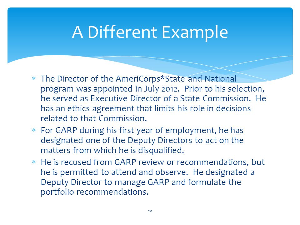  The Director of the AmeriCorps*State and National program was appointed in July 2012. Prior to his selection, he served as Executive Director of a S