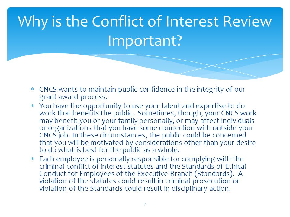  CNCS wants to maintain public confidence in the integrity of our grant award process.  You have the opportunity to use your talent and expertise to