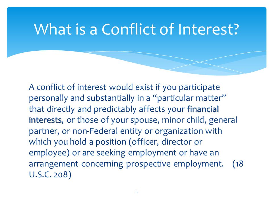 """financial interests A conflict of interest would exist if you participate personally and substantially in a """"particular matter"""" that directly and pred"""