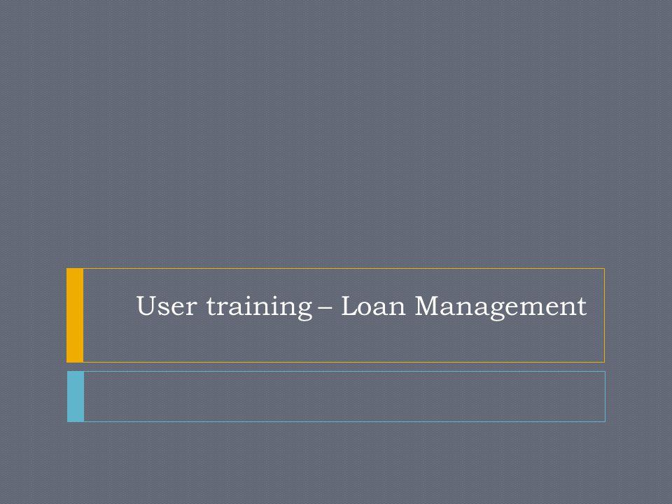 User training – Loan Management