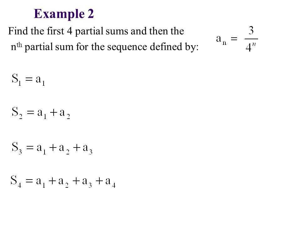 Find the first 4 partial sums and then the n th partial sum for the sequence defined by: Example 2
