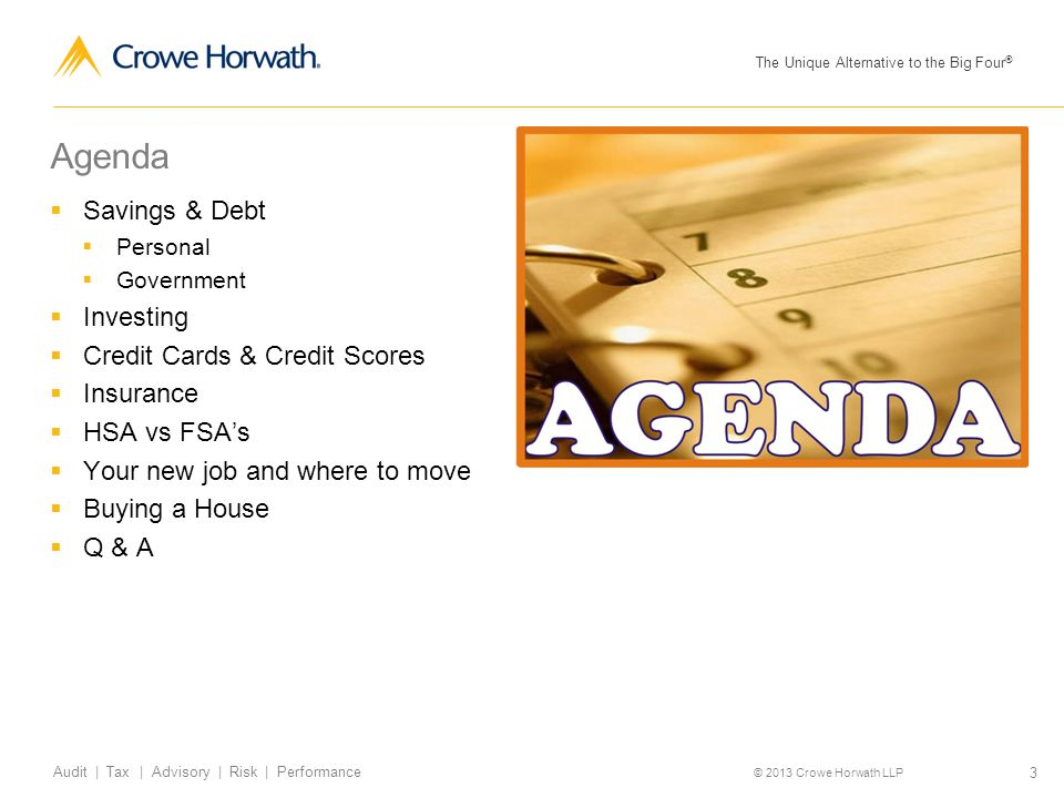 The Unique Alternative to the Big Four ® © 2013 Crowe Horwath LLP 14 Audit | Tax | Advisory | Risk | Performance