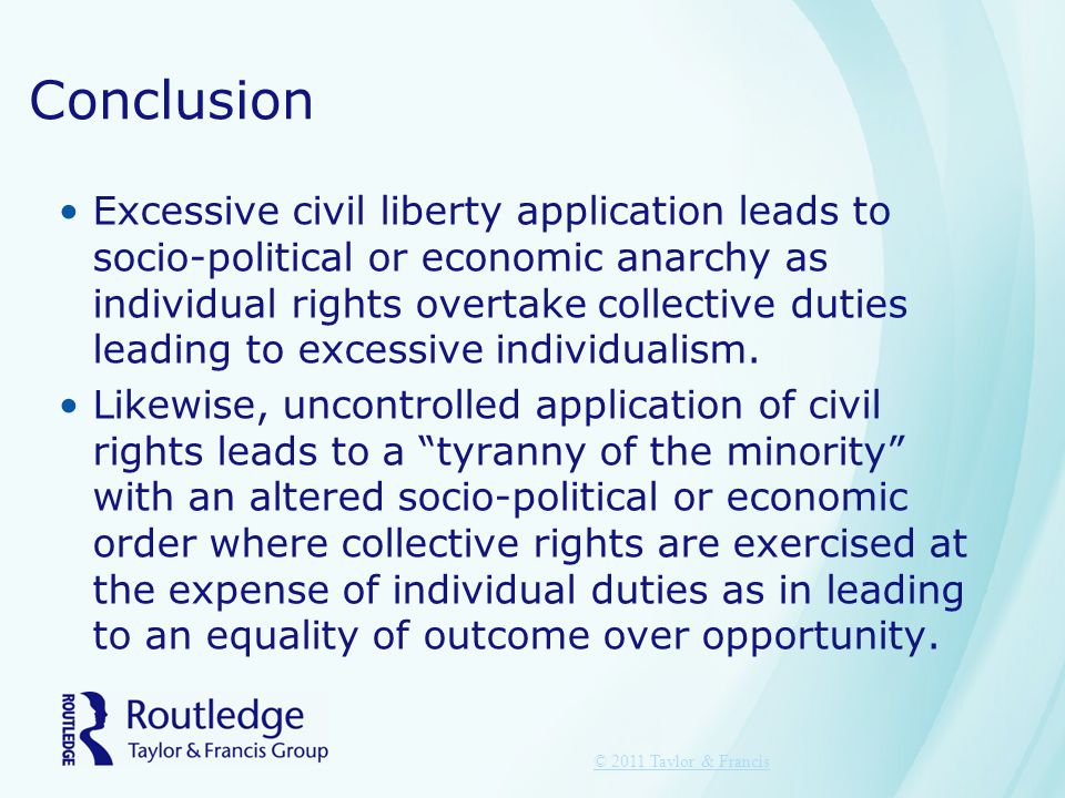 Conclusion Excessive civil liberty application leads to socio-political or economic anarchy as individual rights overtake collective duties leading to