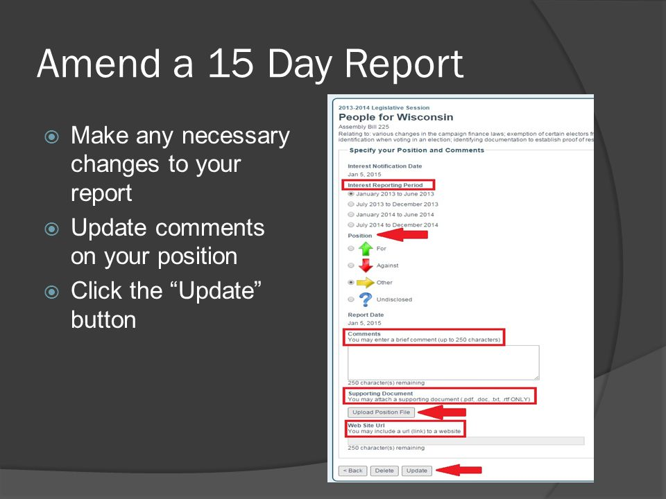 Amend a 15 Day Report  Make any necessary changes to your report  Update comments on your position  Click the Update button