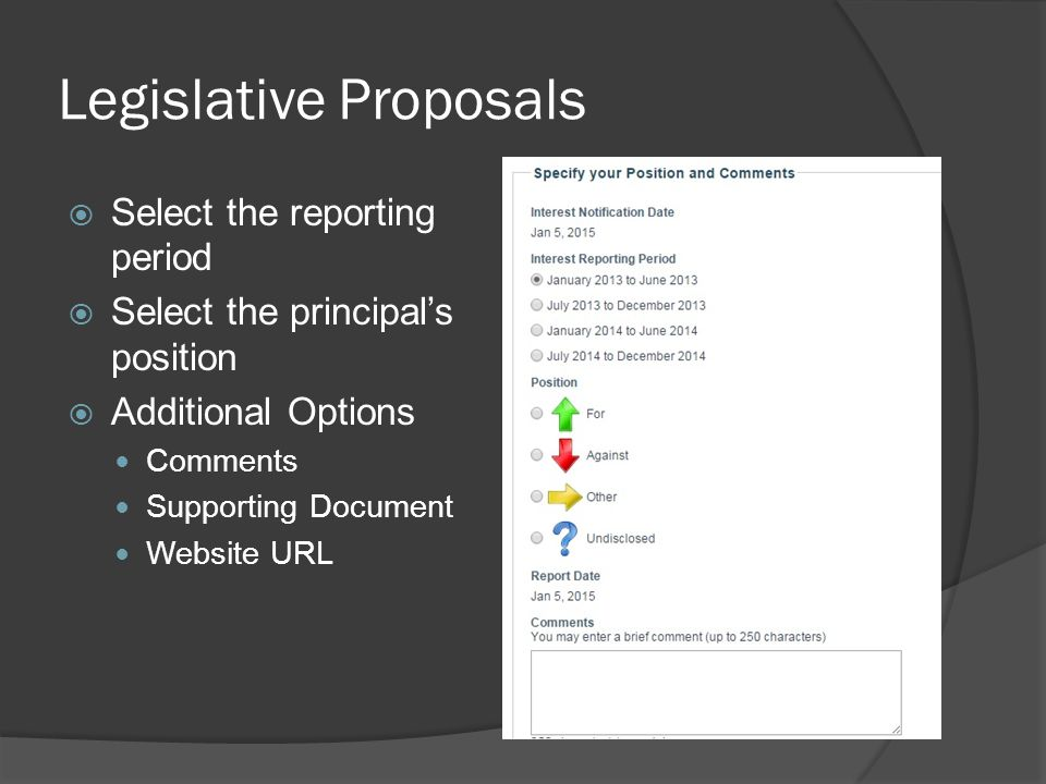 Legislative Proposals  Select the reporting period  Select the principal's position  Additional Options Comments Supporting Document Website URL