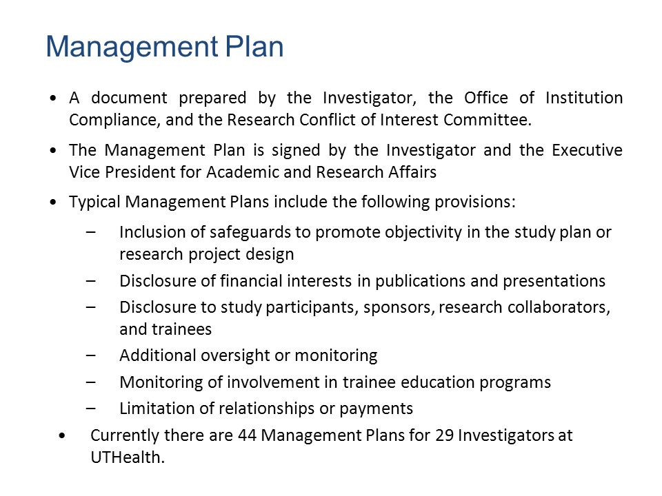 Management Plan A document prepared by the Investigator, the Office of Institution Compliance, and the Research Conflict of Interest Committee.