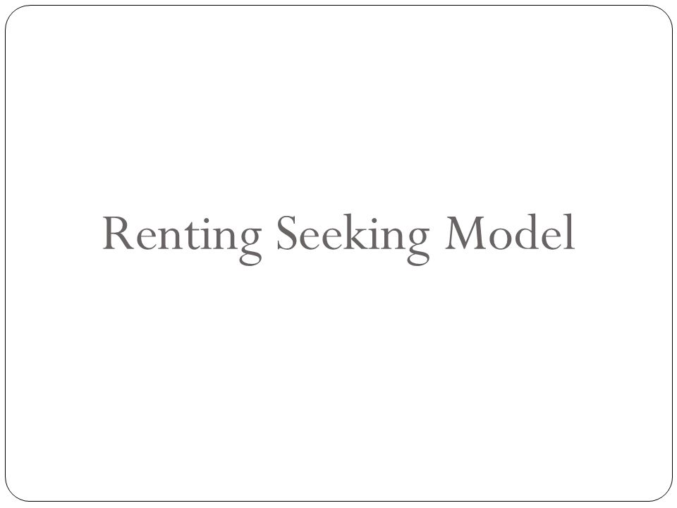 Renting Seeking Model