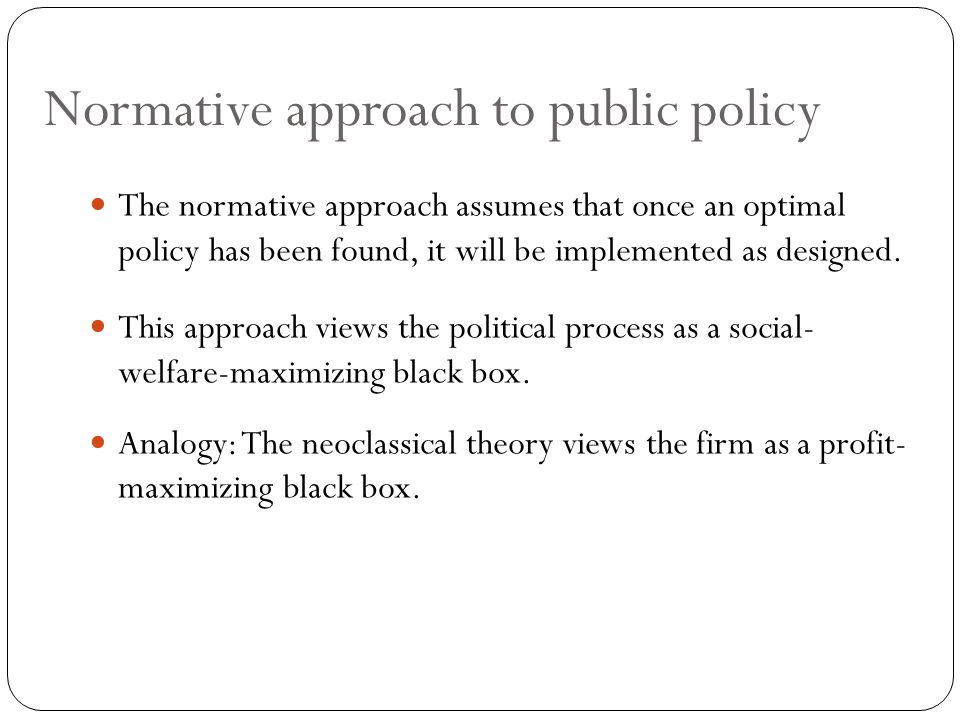Problem of the normative approach Who is the government.