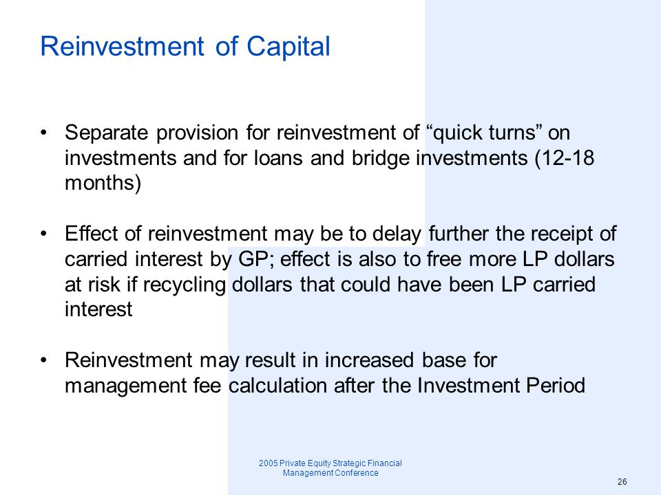 2005 Private Equity Strategic Financial Management Conference 27 Vesting in Carried Interest Important item for LP due diligence: How is carry allocated among management team and what are vesting provisions.