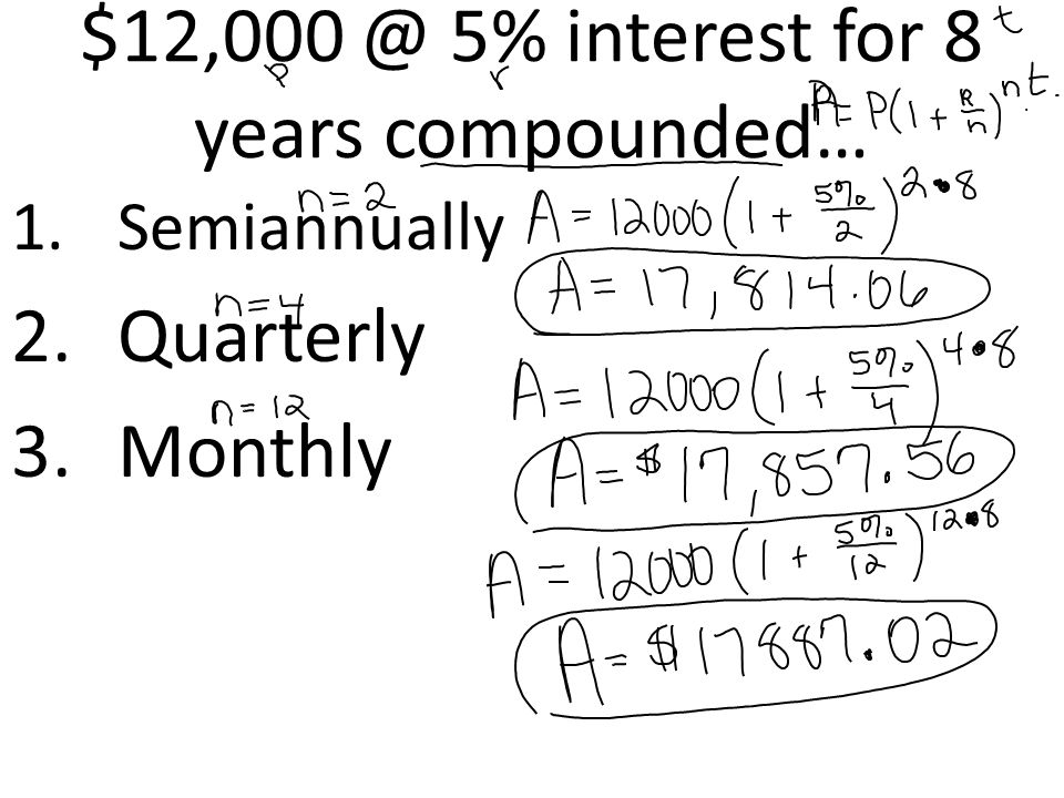 FIND THE AMOUNT $750 @ 11% for 12 years $1500 @ 2.5% for 5 years Quarterly Monthly