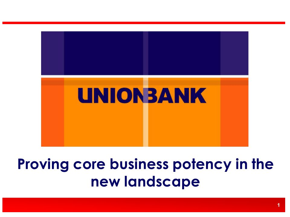 1 Proving core business potency in the new landscape