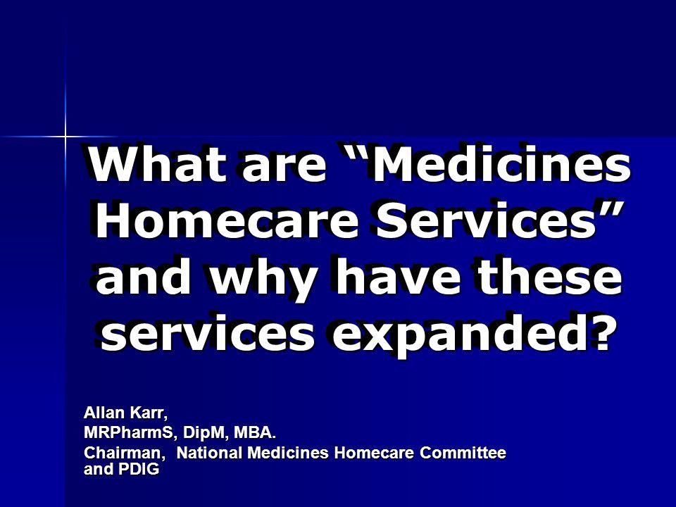 Medicines Homecare - The Services Future Developments.