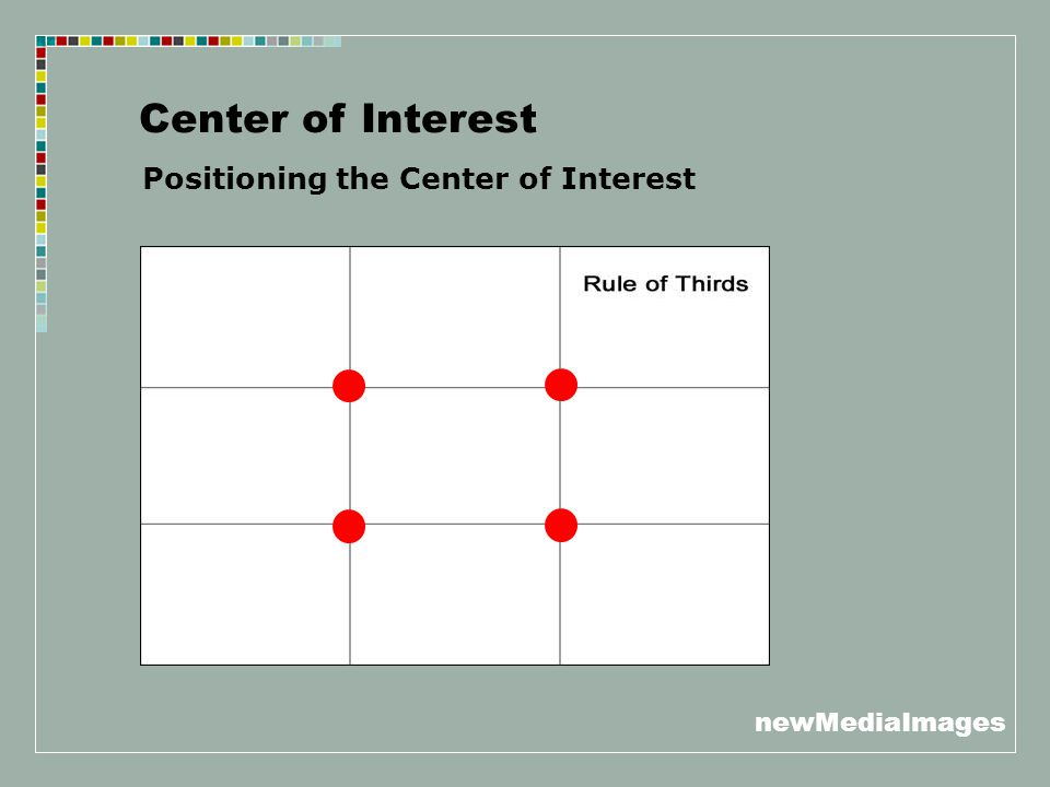 newMediaImages Center of Interest Positioning the Center of Interest